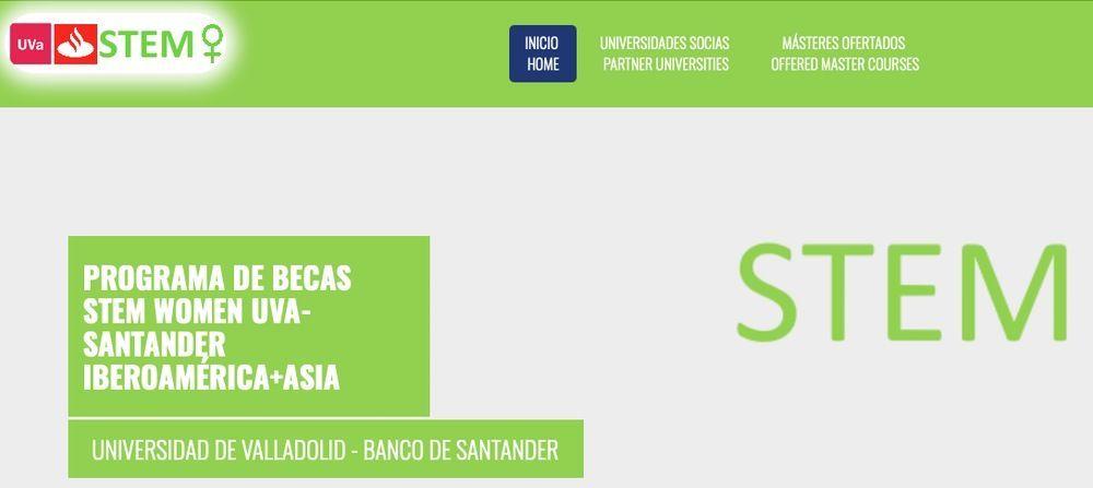 PROGRAMA DE BECAS STEM WOMEN UVA-SANTANDER IBEROAMÉRICA+ASIA – UNIVERSIDAD DE VALLADOLID – BANCO DE SANTANDER